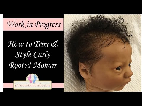 How To Trim And Style Curly Mohair On A Biracial Reborn Doll