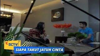 Higlight Siapa Takut Jatuh Cinta: Reza dan Sonya Akan Bantu Dara dan Leon Baikan - Episode 159