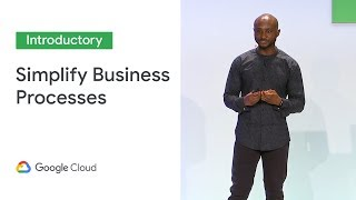 How to Simplify Business Processes with G Suite (Cloud Next '19)