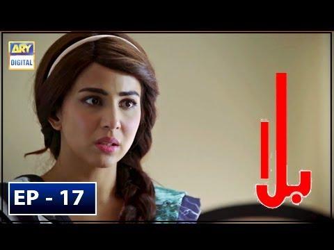 Balaa Episode 17 - 29th October 2018 - ARY Digital Drama