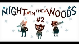 Night in the Woods [] Part 2