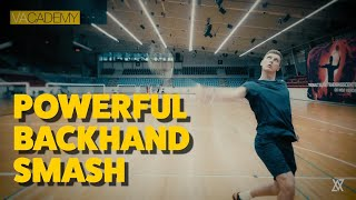 How To Play A Powerful Backhand Smash - Axelsen Backhand Smash Tutorial