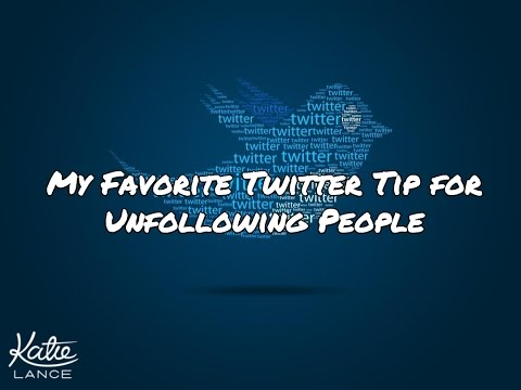 My Favorite Twitter Tip for Unfollowing People