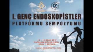 1. Genç Endoskopistler Platformu Sempozyumu 2017 Antalya