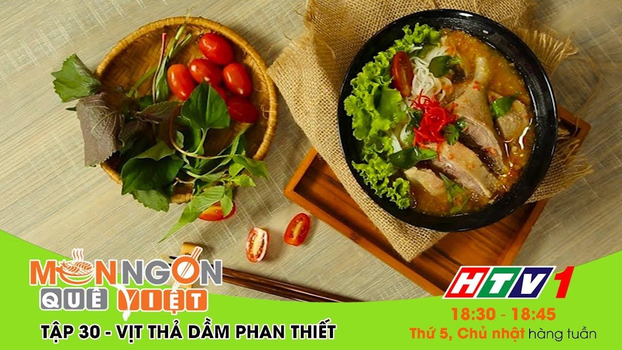 Món ngon Quê Việt – Tập 30 – Vịt thả dầm Phan Thiết