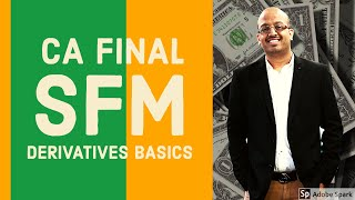 CA Final | SFM | Derivatives Basics | Sanjay Saraf Sir | SSEI