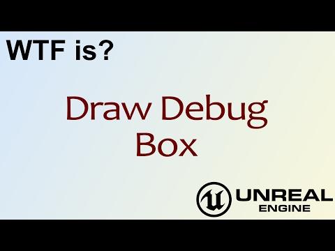 WTF Is? Draw Debug Box in Unreal Engine 4 ( UE4 ) - YouTube