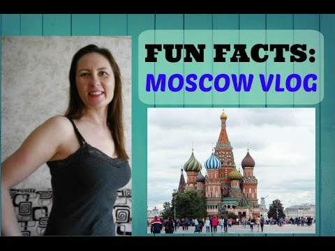 MOSCOW RUSSIA Family VLOG 2017 / FUN Facts /Москва Travel