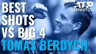 Tomas Berdych Best-Ever Shots vs Big Four!