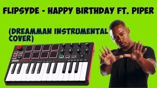 Flipsyde - Happy Birthday ft. Piper (DreamMan Instrumental Cover)