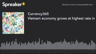 Vietnam economy grows at highest rate in 5 years