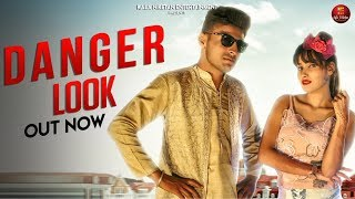 Danger Look डेंजर लुक I New Haryanvi Song 2019 I *Savin Kharb *Rechal Sharma I OP Rai