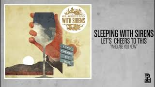Repeat youtube video Sleeping With Sirens - Who Are You Now