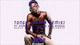 Tonga ( Ghana Remix ) -- Joey B (ft. Stonebwoy, Sarkodie & DJ Bizzzle)
