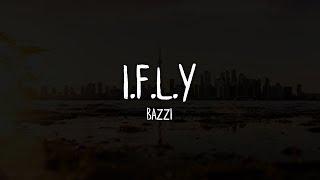 Bazzi - I.F.L.Y. (Lyrics / Lyric Video)
