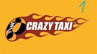 Прохождение Crazy Taxi серия 1 (Сумашествие начинается)