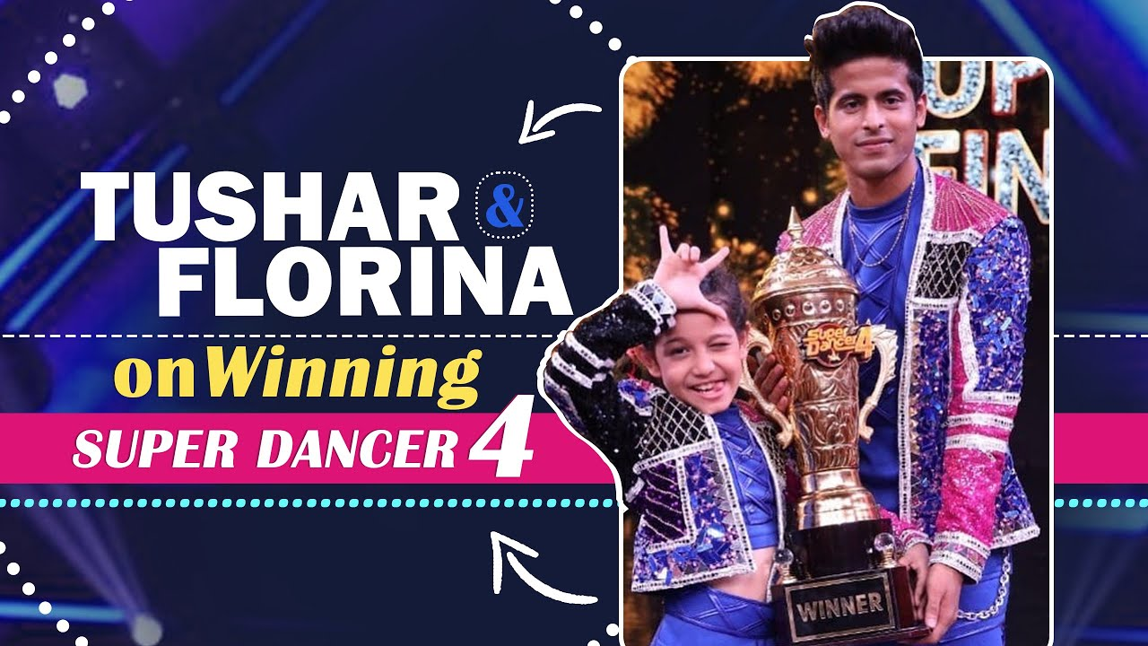 Download Tushar & Florina On Winning Super Dancer Chapter 4   Winner Interview