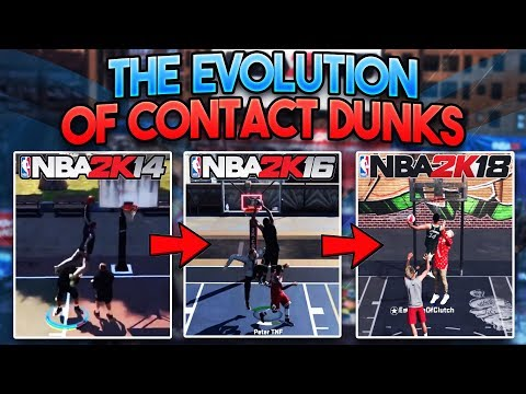 THE EVOLUTION OF CONTACT DUNKS IN NBA 2K!! (NBA 2K14 - NBA 2K18)