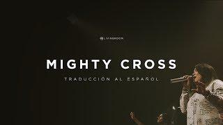 LIVING - Elevation Worship - Mighty Cross en Español