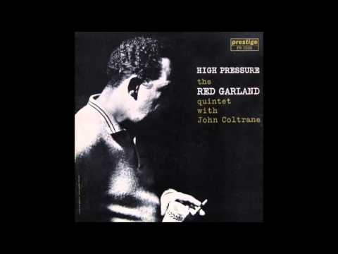 Red Garland - High Pressure (with John Coltrane, 1957) [Full