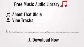About That Oldie - Vibe Tracks (YouTube Royalty-free Music Download)