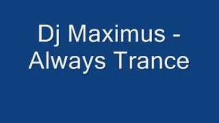Dj Maximus - Always Trance