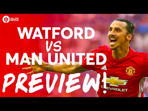 Watford vs Manchester United | PREVIEW