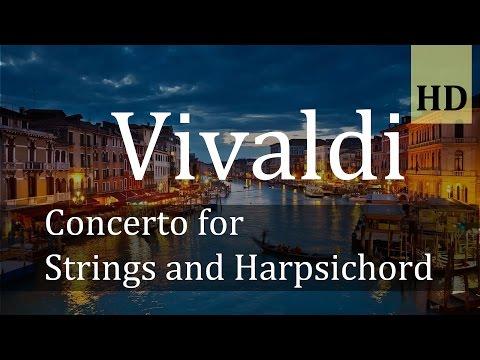 Vivaldi   Concerto for Strings and Harpsichord in G Major HD
