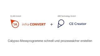 ELIAS | infra CONVERT & AfM | CE Creator - Schnell und prozesssicher zum CALYPSO-Messprogramm