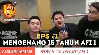 DIARY 15 TAHUN AFI 1 REUNI AKADEMI FANTASI EPS #1