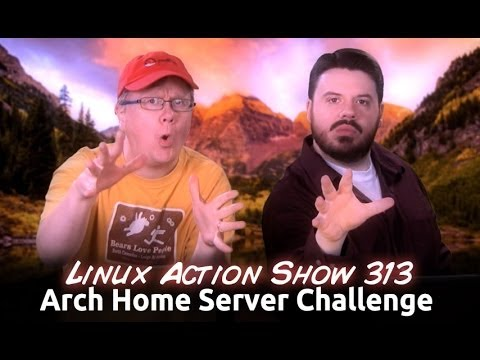 Arch Home Server Challenge | Linux Action Show 313