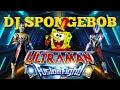DJ SPONGEBOB - LAGU KEREN ULTRAMAN!!!