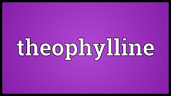 Theophylline Meaning