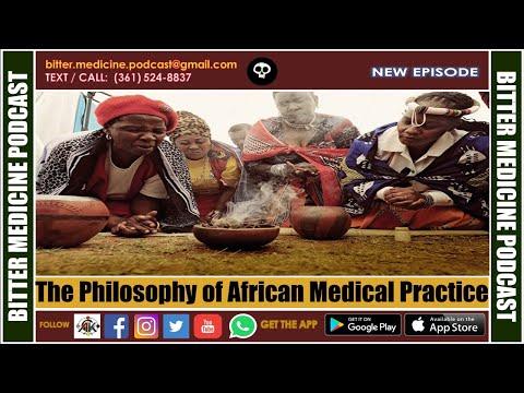 THE PHILOSOPHY OF AFRICAN MEDICAL  PRACTICE (BITTER MEDICINE PODCAST LIVESTREAM)