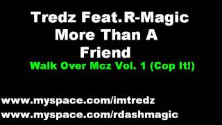 Tredz Feat. R-Magic - More Than A Friend