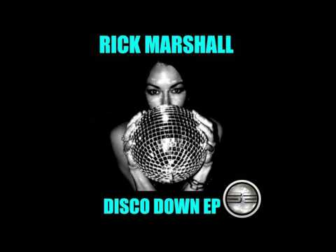 Rick Marshall- Disco Down EP (Preview)