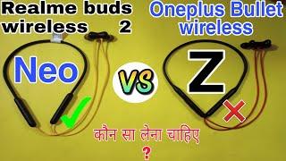 Realme buds wireless 2 neo vs Oneplus Bullet Wireless z Bass Edition