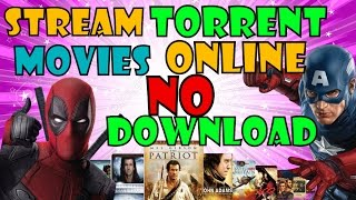 HOW TO STREAM & WATCH TORRENT MOVIES ONLINE WITHOUT DOWNLOADING ! (2017)