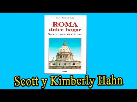 Roma, Dulce Hogar - Libro Completo (Dr. Scott Hahn y Kimberly Hahn)