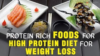 10 Protein Rich Foods For High Protein Diet For Weight Loss