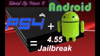 How to Jailbreak PS4 V. 4.55 via Android Exploit App