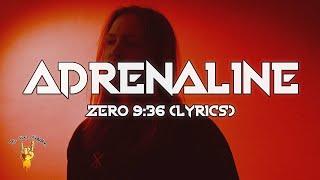 Zero 9:36 - Adrenaline (Lyrics) | The Rock Rotation