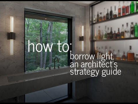 How to Borrow Natural Light - An Architect