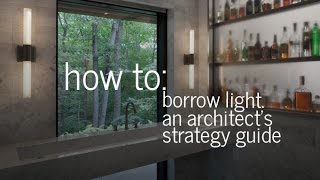 How to Borrow Natural Light - An Architect