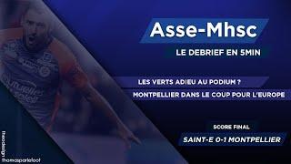SAINTE BYE LE PODIUM ? ARBITRE DE KHLA ! SAINT-ETIENNE - MONTPELLIER : 0 - 1 LE DEBRIEF / 10-05-2019