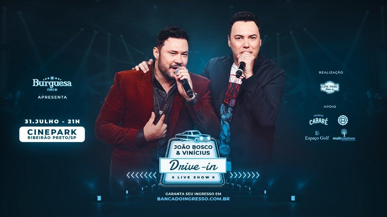 João Bosco e Vinicius Live Show no Cine Park  Drive In | #FiqueEmCasa e Cante #Comigo