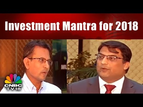 Investment Mantra for 2018 from Top Market Expert   Mutual Fund Cafe