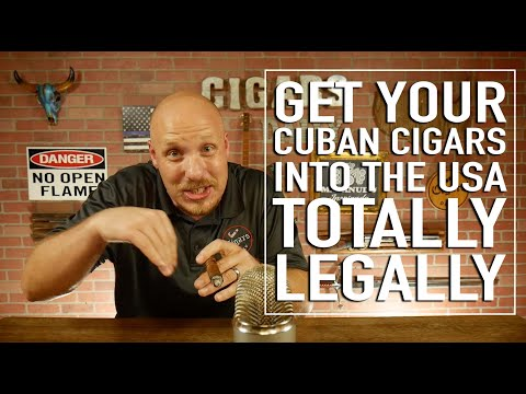 How To Get All Your Cuban Cigars Into The US, TOTALLY LEGALLY!