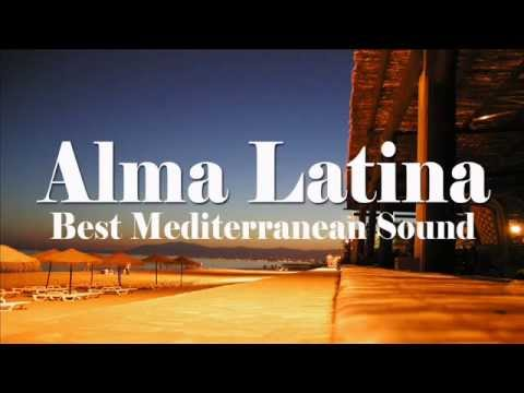 Alma Latina - Best Mediterranean Sound and Latin Chill Out
