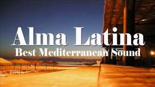 Alma Latina -  Mediterranean Sound and Latin Chill Out
